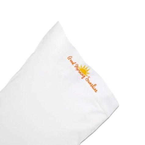 "Chatterbox ""Good Morning Sunshine"" Standard White Pillowcase"