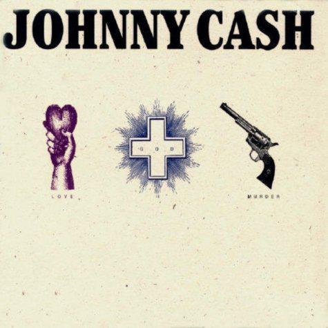 Johnny Cash: Love, God, Murder