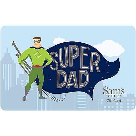 Sam's Club Super Dad Gift Card - Various Amounts