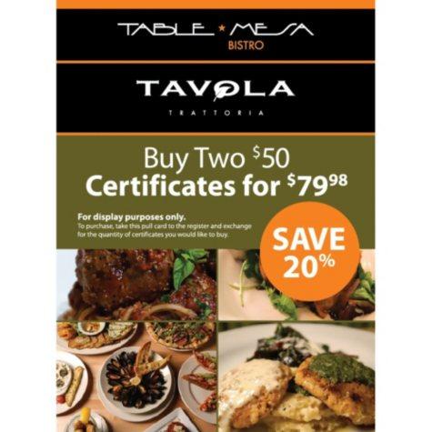 Table Mesa Bistro - Tavola Trattoria $100 Gft Card - 2/$50