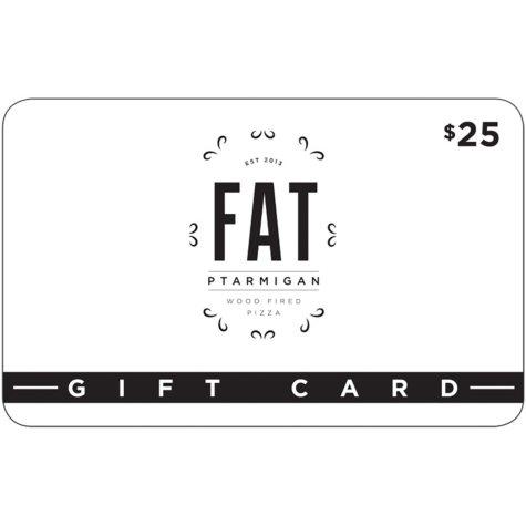 Fat Ptarmigan $50 Value Gift Cards - 2 x $25