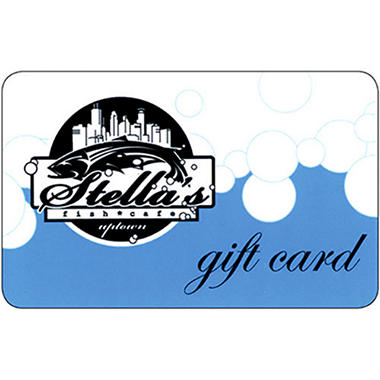 Stella's Fish Cafe Gift Card -2/$50