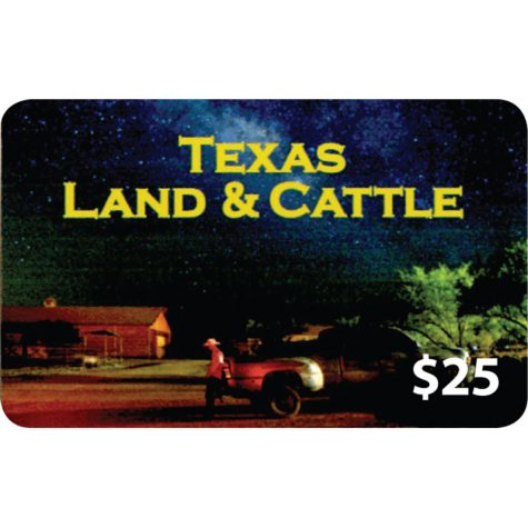 Texas Land and Cattle Steakhouse Gift Card - 4/$25