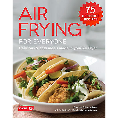 Dash Air Fryer Recipe Book for Healthier + Delicious Meals, Snacks & Desserts, Inlcudes 75 Easy to Follow Recipes