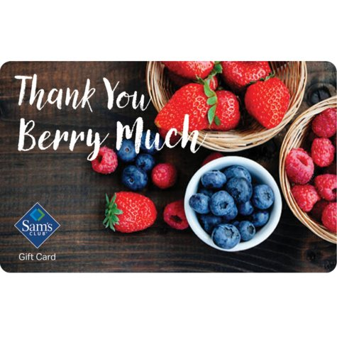 Sam's Club Thank You Berry Much Gift Card - Various Amounts