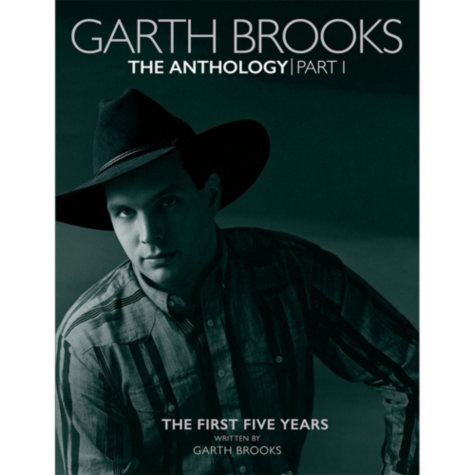 Garth Brooks The Anthology Part 1: The First Five Years (1989-1994)