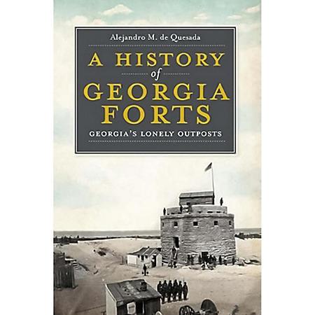 HISTORY GEORGIA FORT ALEJANDRO M DE QUESA